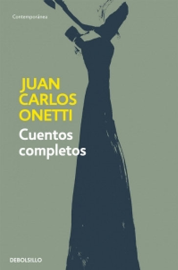 CUENTOS COMPLETOS. ONETTI, JUAN CARLOS