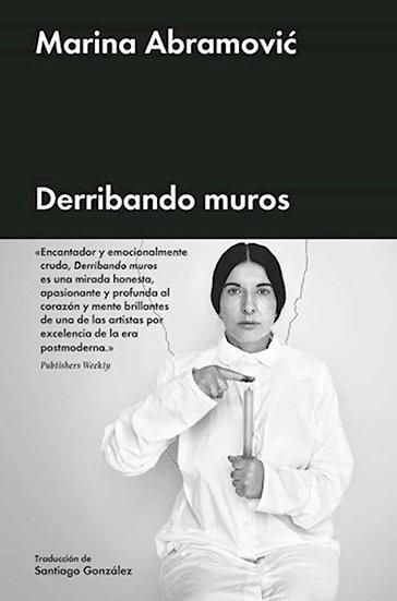 DERRIBANDO MUROS. ABRAMOVIC, MARINA