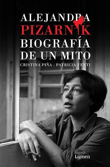 ALEJANDRA PIZARNIK: BIOGRAFÍA DE UN MITO. PIÑA, C. - VENTI, P.