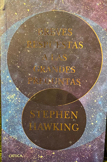 BREVES RESPUESTAS A LAS GRANDES PREGUNTAS. HAWKING, STEPHEN