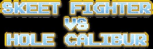 SKEET FIGHTER VS HOLE CALIBUR transparent.png