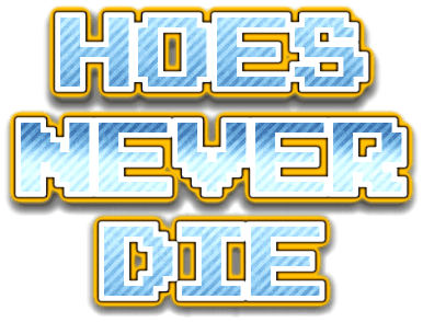 HOES NEVER DIE.png