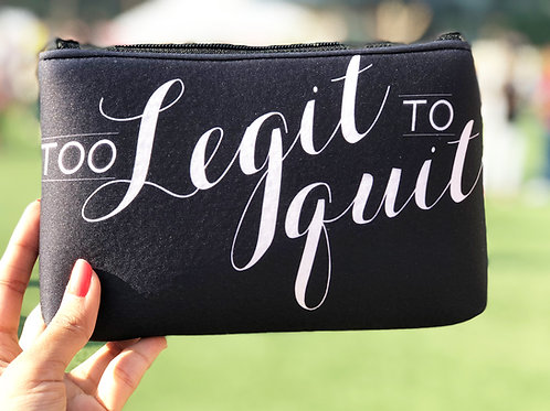 Too Legit to Quit- Pouch