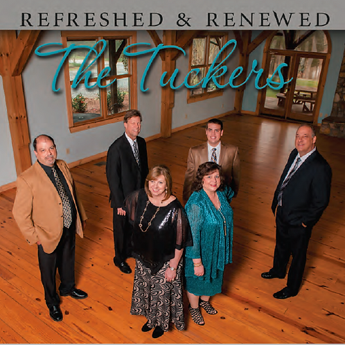 "The Tuckers - ""Refreshed & Renewed"""