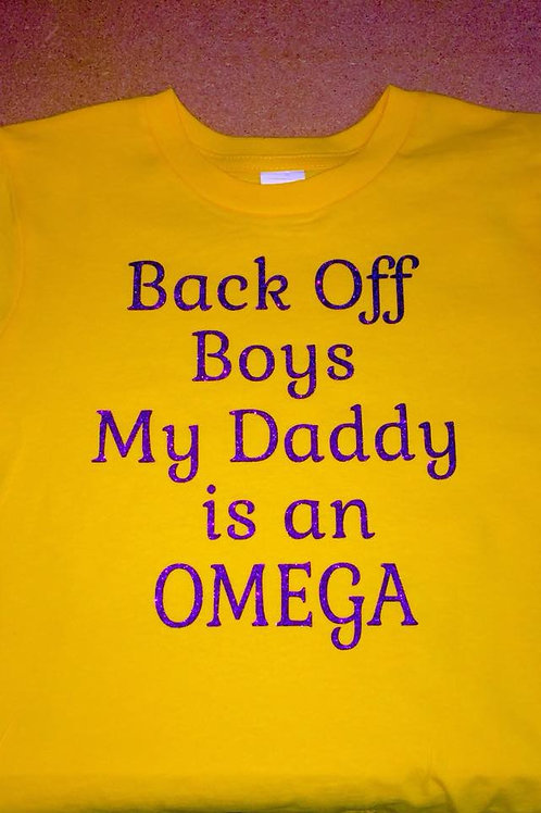 Omega Back Off Boys My Daddy is a Que T-shirt