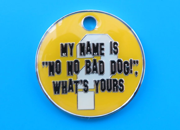 """'My Name is """"No No Bad Dog!"""", What's Yours' Funny Dog Tag"""