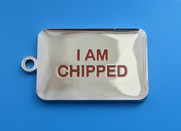 'I Am Chipped' Dog Tag