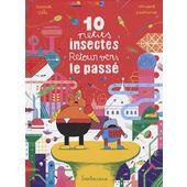 10 PETITS INSECTES T3 - RETOUR VERS LE PASSE