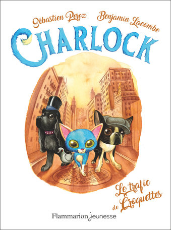 CHARLOCK - T02 - CHARLOCK. LE TRAFIC DE CROQUETTES