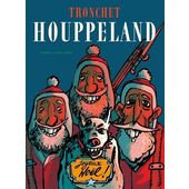 HOUPPELAND. EDITION INTEGRALE - TOME 1 - HOUPPELAND. EDITION INTEGRALE (ROMAN)