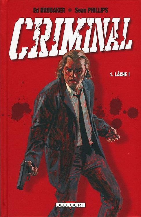 CRIMINAL T01 - LACHE !