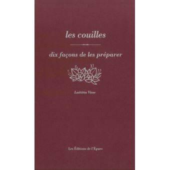LES COUILLES  DIX FACONS DE LES PREPARER