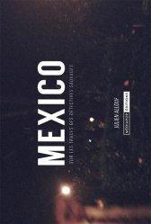MEXICO - SUR LES TRACES DES DETECTIVES SAUVAGES