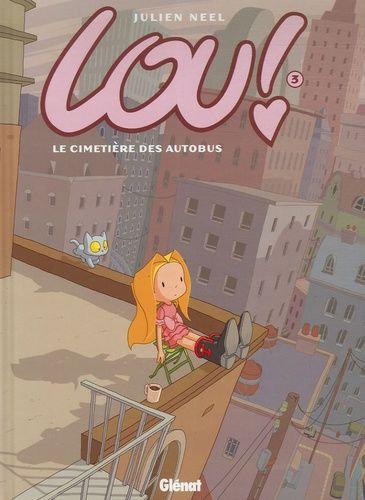 LOU ! - TOME 03 - LE CIMETIERE DES AUTOBUS