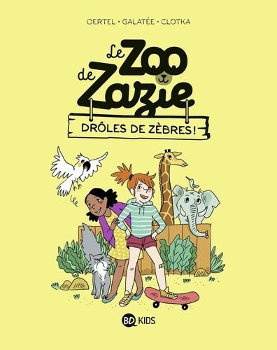 LE ZOO DE ZAZIE. TOME 01 - DROLES DE ZEBRES !