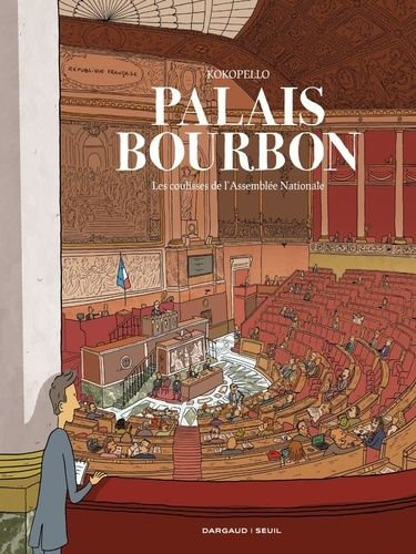 PALAIS-BOURBON. LES COULISSES DE L ASSEMBLEE NATIONALE