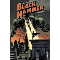 BLACK HAMMER - TOME 1