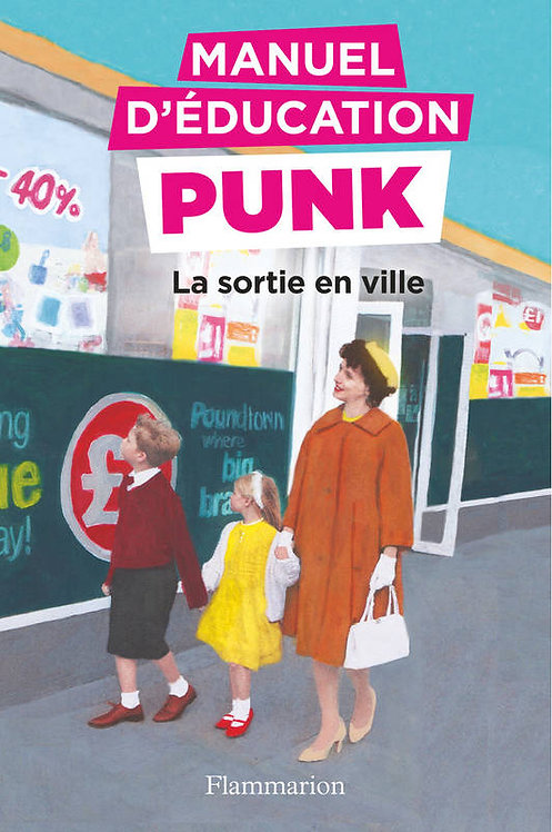 MANUEL D'EDUCATION PUNK - T02 - LA SORTIE EN VILLE