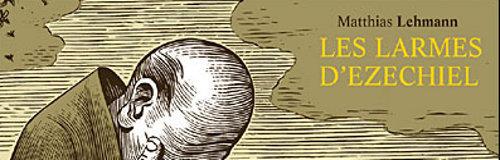 LES LARMES D'EZECHIEL