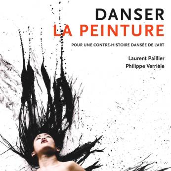DANSER LA PEINTURE POUR UNE CONTRE-HISTOIRE DANSEE DE L'ART