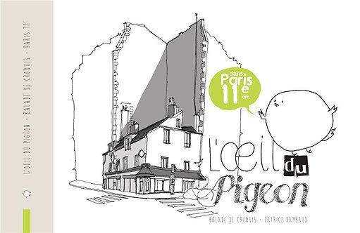 L'OEIL DU PIGEON PARIS NORD-EST : 20E  19E  11E ET 10E