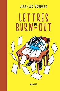 LETTRES DE BURN-OUT - L'ART DELICAT DE JETER L EPONGE