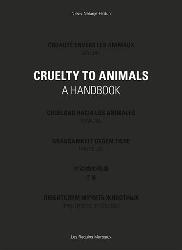 CRUELTY TO ANIMALS - A HANDBOOK