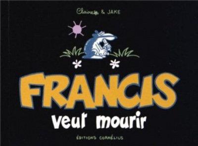 FRANCIS 2 VEUT MOURIR