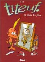 TITEUF - TOME 03 - CA EPATE LES FILLES...