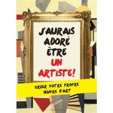 J'AURAIS VOULU ETRE UN ARTISTE - CAHIER D'ACTIVITES