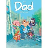 DAD - TOME 1 - FILLES A PAPA