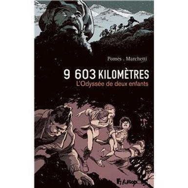 9603 KILOMETRES - L'ODYSSEE DE DEUX ENFANTS
