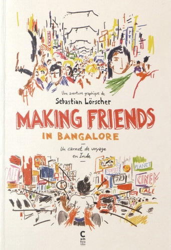 MAKING FRIENDS IN BANGALORE - UN CARNET DE VOYAGE EN INDE