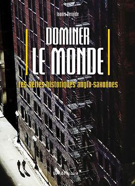 DOMINER LE MONDE - SERIES HISTORIQUES ANGLO-SAXONNES