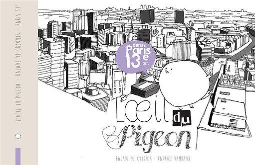 L'OEIL DU PIGEON PARIS SUD-EST : 14E  13E  12E ET 5E
