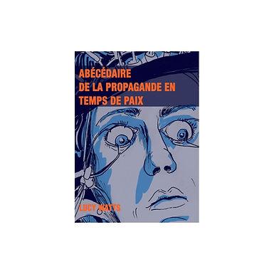 ABECEDAIRE DE LA PROPAGANDE EN TEMPS DE PAIX