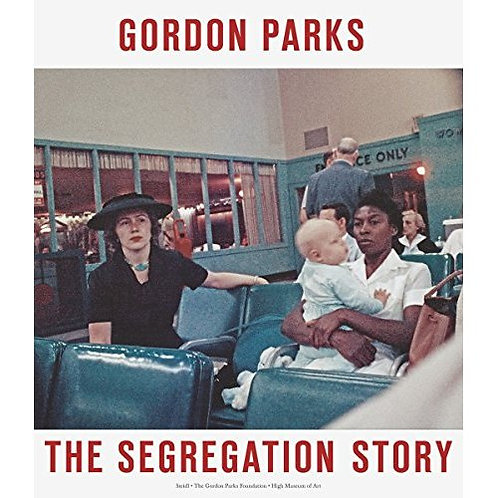 GORDON PARKS THE SEGREGATION STORY /ANGLAIS