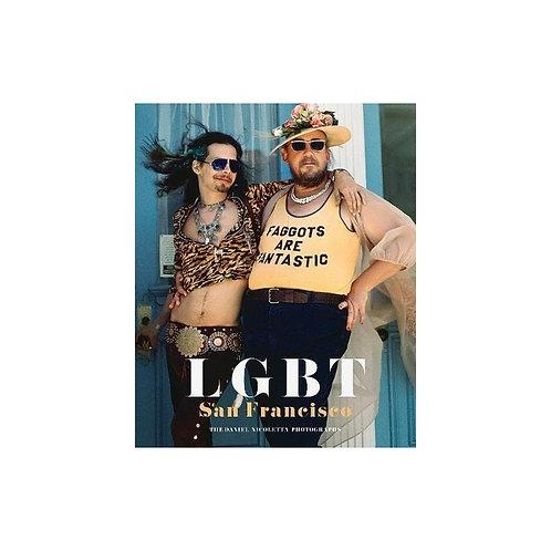 LGBT SAN FRANCISCO : THE DANIEL NICOLETTA PHOTOGRAPHS /ANGLAIS
