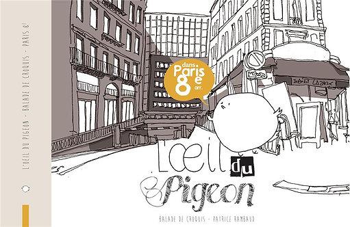 L'OEIL DU PIGEON PARIS NORD-OUEST : 18E  17E  9E ET 8E
