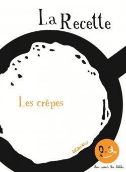 LA RECETTE  LES CREPES