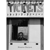 TICKETS PHOTOGRAPHS BY HUNTER BARNES /ANGLAIS
