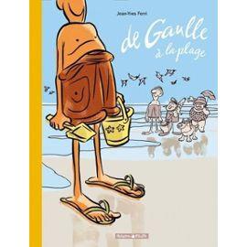 DE GAULLE  - TOME 1 - DE GAULLE A LA PLAGE