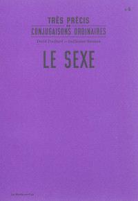 TRES PRECIS DE CONJUGAISONS ORDINAIRES : LE SEXE