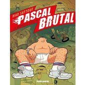 PASCAL BRUTAL - TOME 01 - LA NOUVELLE VIRILITE