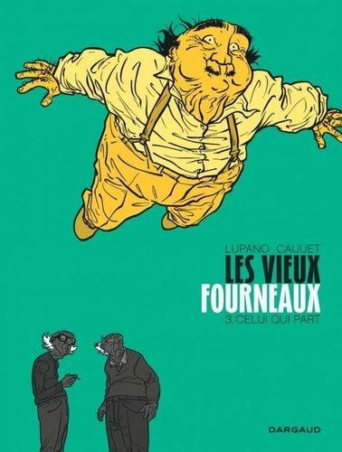 LES VIEUX FOURNEAUX - TOME 3 - CELUI QUI PART