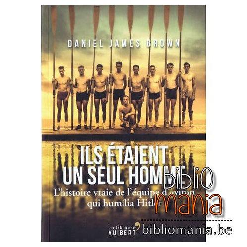 ILS ETAIENT UN SEUL HOMME - L'HISTOIRE VRAIE DE L'EQUIPE D'AVIRON QUI HUMILIA