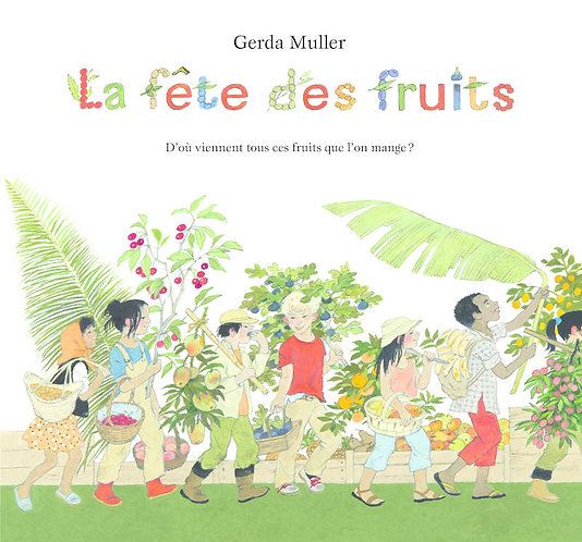 FETE DES FRUITS (LA)