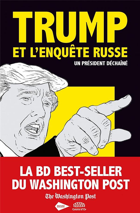 TRUMP ET L'ENQUETE RUSSE - UN PRESIDENT DECHAINE