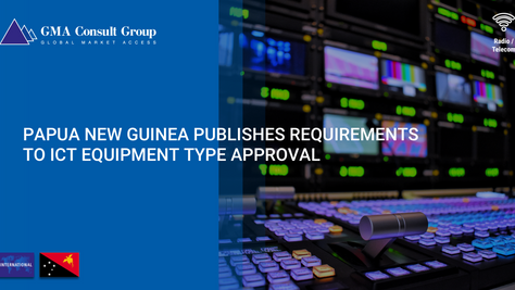 Papua New Guinea Publishes Requirements to ICT Equipment Type Approval