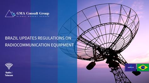 Brazil Updates Regulations on Radiocommunication Equipment